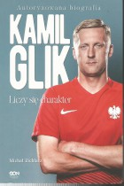 Kamil Glik-liczy się charakter