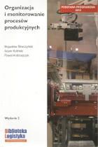 Organizacja i monitorowanie procesów produkcyjnych