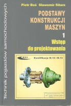 Podstawy konstrukcji maszyn cz.1-wstęp do projektowania kwalifikacje M.18 i M.12