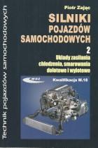 Silniki pojazdów samochodowych cz.2 Układy zasilania,chłodzenia,smarowania dolotowe i wylotowe kwalifikacja M.18