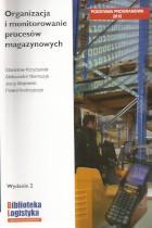 Organizacja i monitorowanie procesów magazynowych