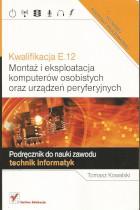 Montaż i ekspolatacja komputerów osobistych oraz urządzeń peryferyjnych kwalifikacje E.12