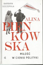 Alina Pienkowska-miłość w cieniu polityki