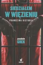 Siedziałem w więzieniu-prawdziwa historia Greka
