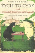 Życie to cyrk czyli prosiaczek Fryderyk i miś Freginald