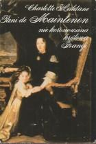 Pani de Maintenon-nie koronowana królowa Francji