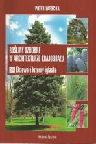 Rośliny ozdobne w architakturze krajobrazu-cz.III-Drzewa i krzewy iglaste
