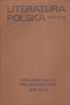 Literatura polska 1918-1975. dokumentacja bibliograficzna 1918-1944