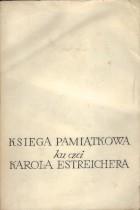 Księga pamiątkowa ku czci Karola Estreichera (1827-1908)