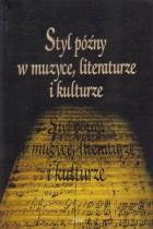 Styl późny w muzyce,literaturze i kulturze