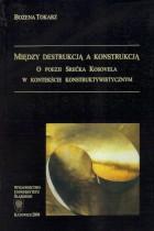 Między destrukcją a konstrukcją-o poezji Srecka Kosovela w kontekście konstruktywistycznym
