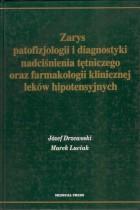 Zarys patofizjologii i diagnostyki nadciśnienia tętniczego oraz farmakologii klinicznej leków hipotensyjnych