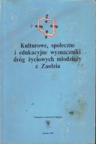Kulturowe,społeczne i edukacyjne wyznaczniki dróg życiowych młodzieży z Zaolzia