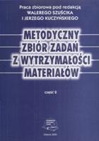 Metodyczny zbiór zadań z wytrzymałości materiałów cz.2