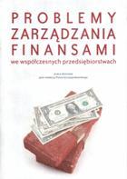 Problemy zarządzania finansami we współczesnych przedsiębiorstwach