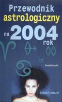 Przewodnik astrologiczny na 2004 rok