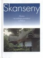 Skanseny-muzea na wolnym powietrzu w Polsce